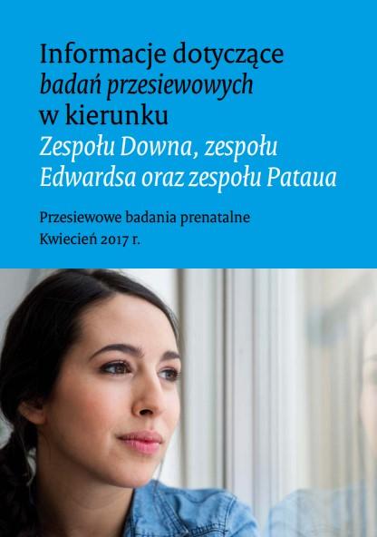 Przesiewowe badanie prenatalne pod kątem zespołu Downa, Edwardsa i Pataua oraz